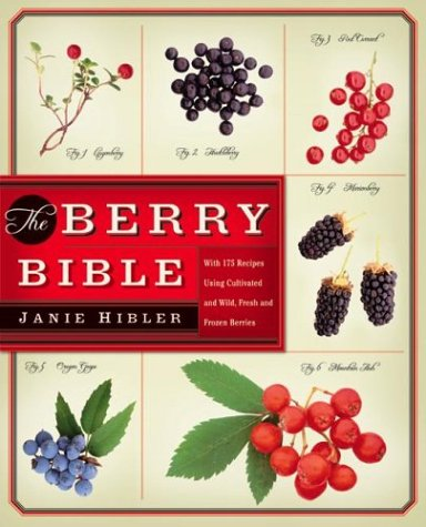 9780060085483: The Berry Bible: With 175 Recipes Using Cultivated and Wild, Fresh and Frozen Berries