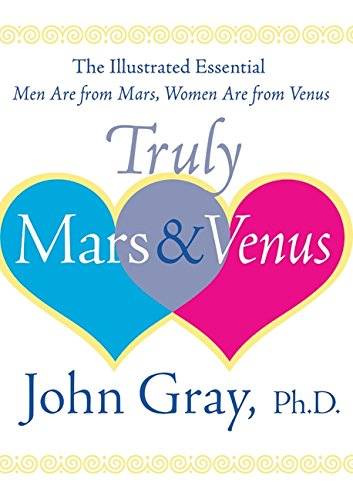 9780060085650: Truly Mars and Venus: The Illustrated Essential Men Are from Mars, Women Are from Venus