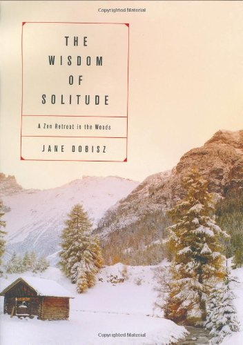 9780060085957: The Wisdom of Solitude: A Zen Retreat in the Woods