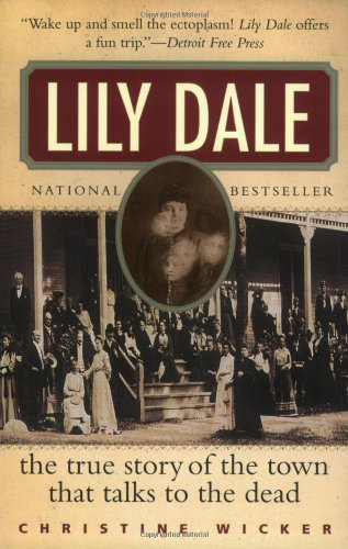 9780060086671: Lily Dale: The True Story of the Town that Talks to the Dead