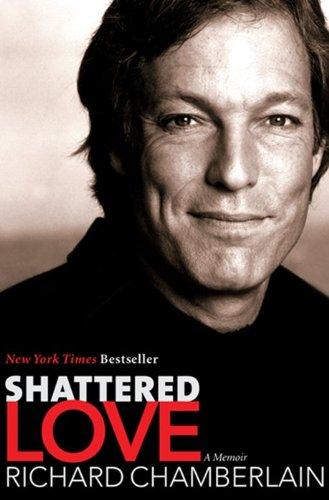 Shattered Love: A Memoir: Chamberlain, Richard