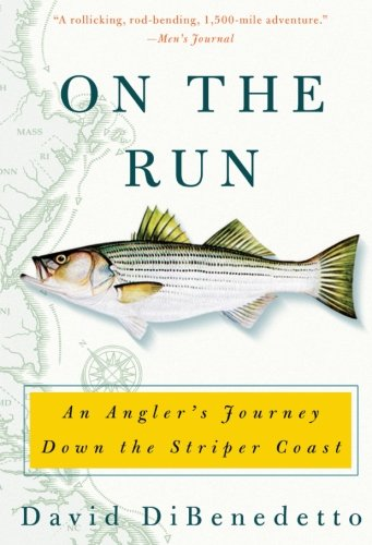9780060087463: On the Run: An Angler's Journey Down the Striper Coast