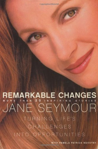 Remarkable Changes: Turning Life's Challenges into Opportunities.: SEYMOUR, Jane with NOVOTNY,...