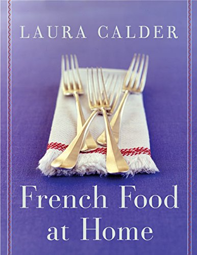 French Food at Home: Calder, Laura