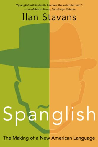 Spanglish: The Making of a New American: Ilan Stavans