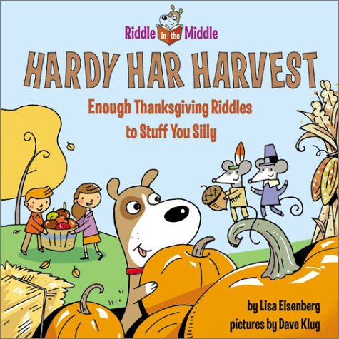 9780060088224: Hardy Har Harvest: Enough Thanksgiving Riddles to Stuff You Silly (Riddle in the Middle)