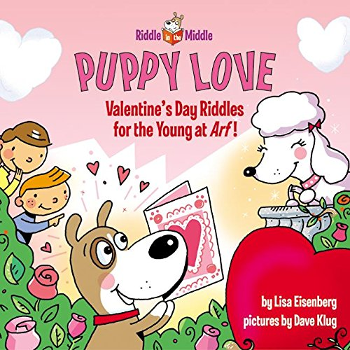 9780060088248: Puppy Love: Valentine's Day Riddles for the Young at Arf! (Riddle in the Middle)