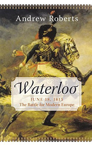 9780060088668: Waterloo, June 18, 1815: The Battle for Modern Europe (Making History)