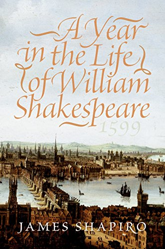 9780060088736: A Year In The Life Of William Shakespeare: 1599