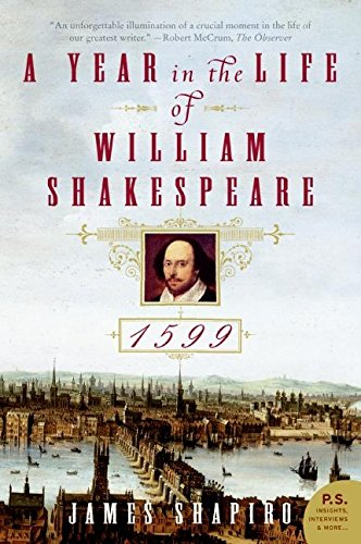 A Year in the Life of William Shakespeare: 1599 (0060088745) by James Shapiro