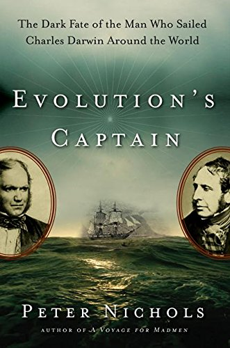 9780060088774: Evolution's Captain: The Dark Fate of the Man Who Sailed Charles Darwin Around the World