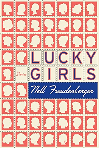 Lucky Girl (Stories) * SIGNED * - FIRST EDITION -: Freudenberger, Nell