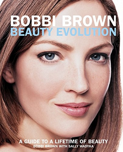 9780060088811: Bobbi Brown Beauty Evolution: A Guide to a Lifetime of Beauty (Bobbi Brown Series)