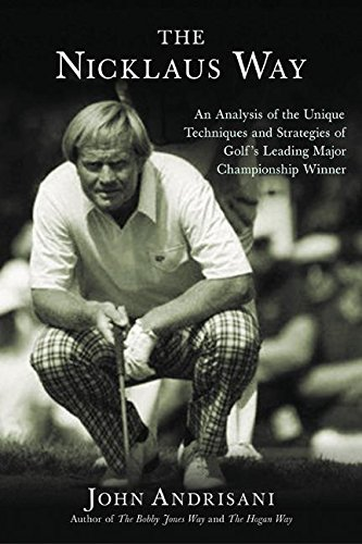 9780060088859: The Nicklaus Way: An Analysis of the Unique Techniques and Strategies of Golf's Leading Major Championship Winner