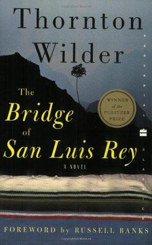 The Bridge of San Luis Rey (Perennial: Thornton Wilder