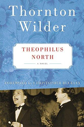 Theophilus North: A Novel: Thornton Wilder