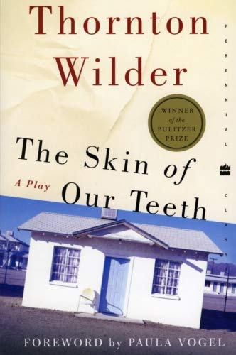 The Skin of Our Teeth: A Play: Wilder, Thornton
