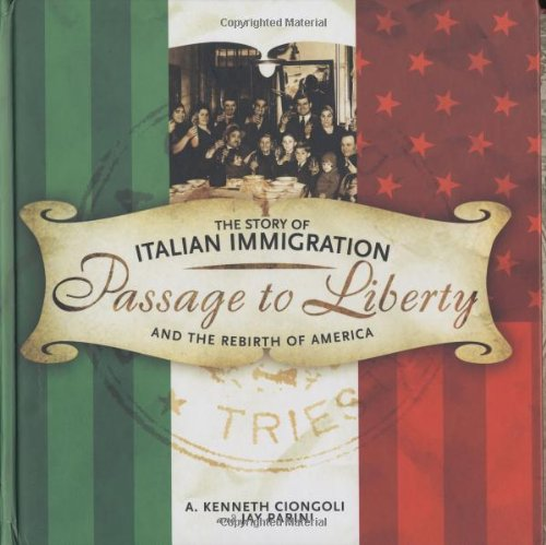 9780060089023: Passage to Liberty: The Story of Italian Immigration and the Rebirth of America
