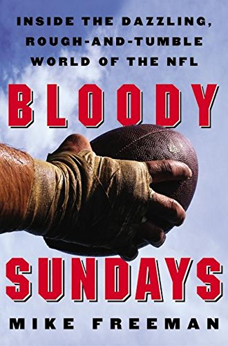 9780060089191: Bloody Sundays: Inside the Dazzling, Rough-And-Tumble World of the NFL