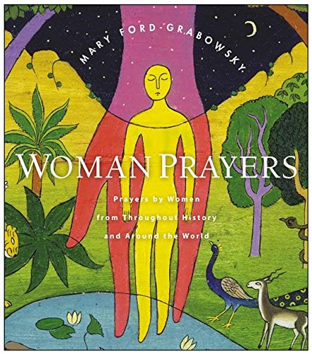 9780060089702: WomanPrayers : Prayers by Women from throughout History and Around the World