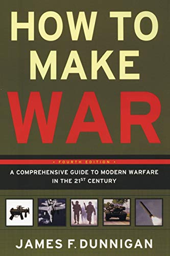 9780060090128: How to Make War: A Comprehensive Guide to Modern Warfare in the Twenty-First Century