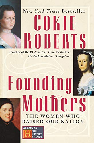 9780060090265: Founding Mothers: The Women Who Raised Our Nation
