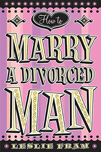 9780060090326: How to Marry a Divorced Man