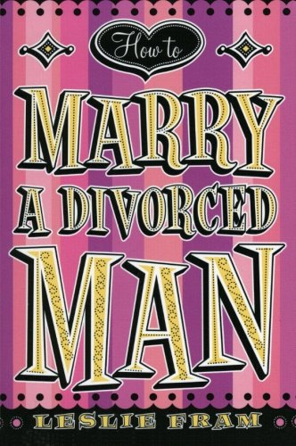 9780060090333: How to Marry a Divorced Man