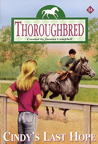 9780060090463: Cindy's Last Hope (Thoroughbred, No. 54)