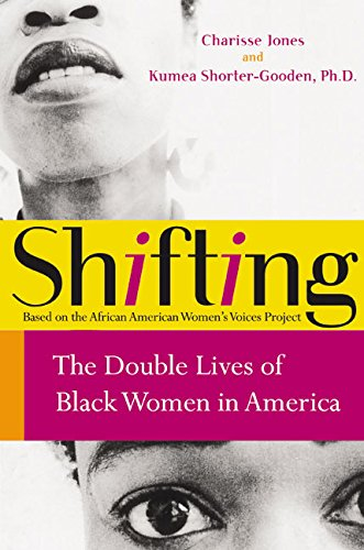 9780060090548: Shifting: The Double Lives of Black Women in America
