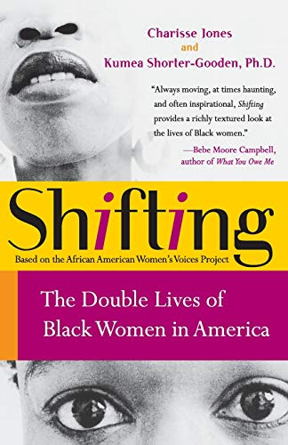 9780060090555: Shifting: The Double Lives of Black Women in America