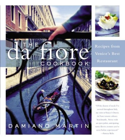 The Da Fiore Cookbook: Recipes from Venice's Best Restaurant: Damiano Martin