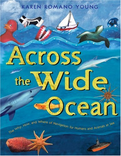 9780060090869: Across the Wide Ocean: The Why, How, and Where of Navigation for Humans and Animals at Sea