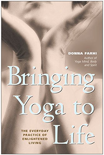 9780060091149: Bringing Yoga to Life: The Everyday Practice of Enlightened Living