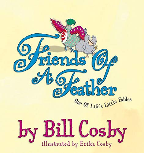 Friends of a Feather: One of Life's: Cosby, Bill, Cosby,