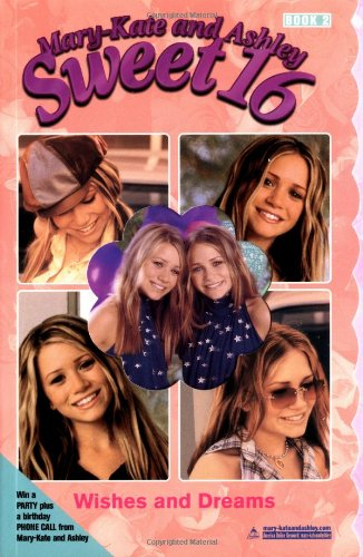 9780060092108: Sweet 16: Wishes and Dreams (Mary-Kate and Ashley Sweet 16)
