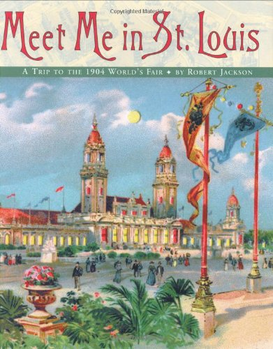 9780060092672: Meet Me in St. Louis: A Trip to the 1904 World's Fair