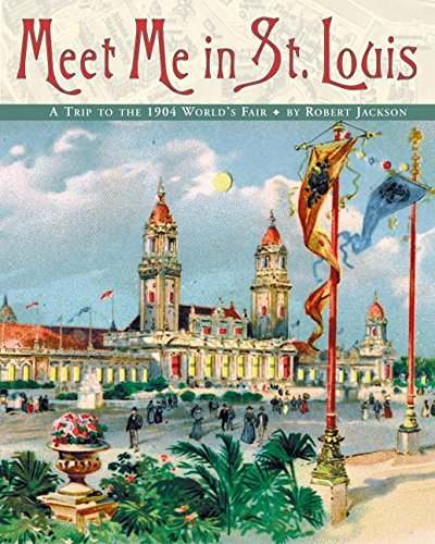 9780060092689: Meet Me in St. Louis: A Trip to the 1904 World's Fair
