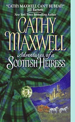Adventures of a Scottish Heiress (Avon Historical Romance): Cathy Maxwell