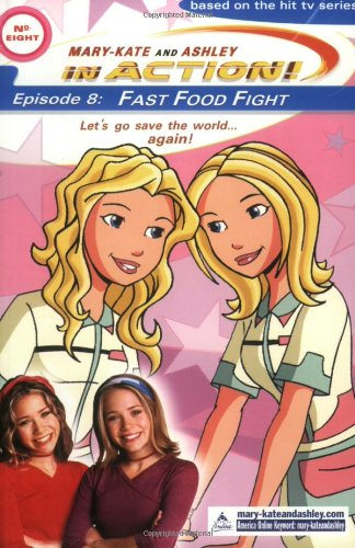 9780060093099: In Action #8: Fast Food Fight (Mary-Kate and Ashley in Action)