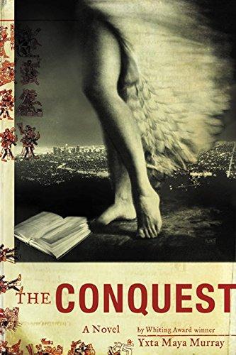 The Conquest: A Novel: Murray, Yxta Maya