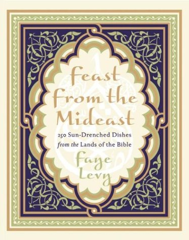 9780060093617: Feast from the Mideast: 250 Sun-Drenched Dishes from the Lands of the Bible (Cookbooks)