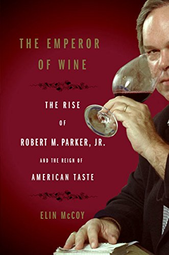 9780060093686: The Emperor of Wine: The Rise of Robert M. Parker, JR. and the Reign of American Taste