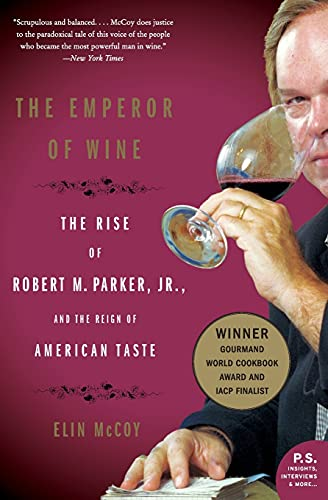 9780060093693: The Emperor of Wine: The Rise of Robert M. Parker, JR., and the Reign of American Taste (P.S.)