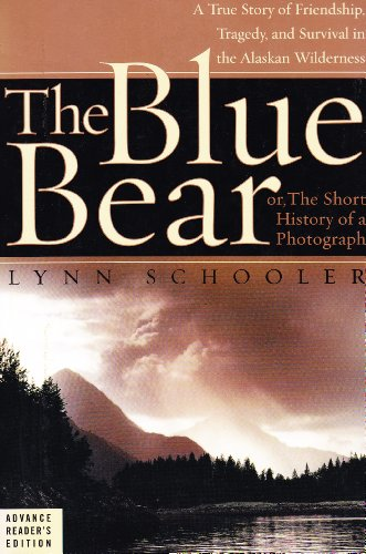 9780060093709: The Blue Bear: or, The Short History of a Photograph. a True Story of Friendship, Tragedy, and Survival in the Alaskan Wilderness