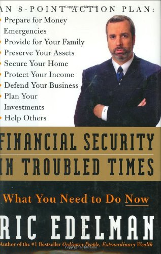 9780060094034: Financial Security in Troubled Times: What You Need to Do Now