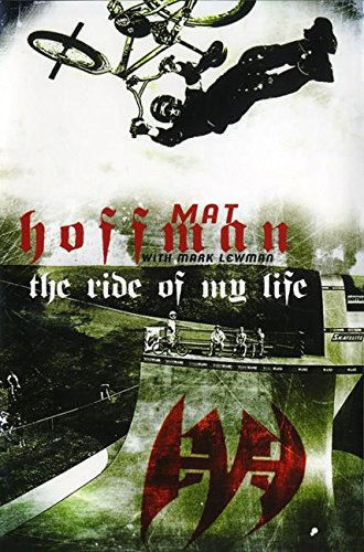 The Ride of My Life (signed by the author): Mat Hoffman