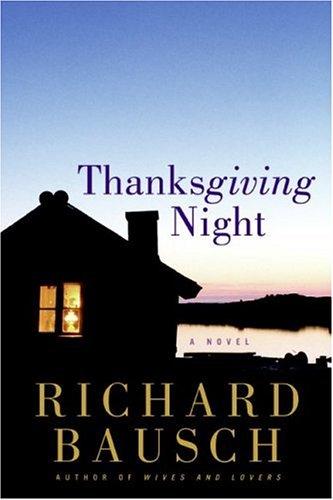 Thanksgiving Night (0060094435) by Richard Bausch