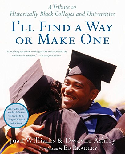 I'll Find a Way or Make One: A Tribute to Historically Black Colleges and Univer: Dwayne ...