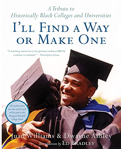 9780060094560: I'll Find a Way or Make One: A Tribute to Historically Black Colleges and Univer